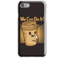 We can do it coffee ! iPhone Case/Skin