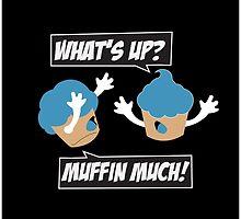 Muffin Much! by Kianzen