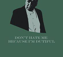 Don't Hate Dutiful Carson by PickfairCreativ