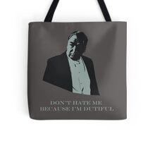 Don't Hate Dutiful Carson Tote Bag