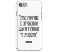 """GANDHI, LIVE, LEARN, """"Live as if you were to die tomorrow. Learn as if you were to live forever."""" iPhone Case/Skin"""