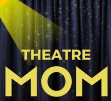 Theatre Mom Sticker