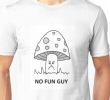 No fun guy Unisex T-Shirt