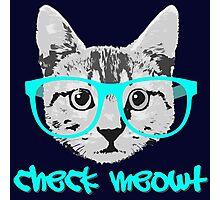 Check Meowt - Funny Saying Photographic Print