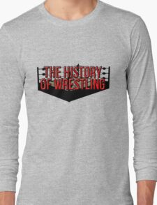 The History Of Wrestling Official T-Shirt Long Sleeve T-Shirt