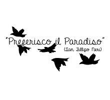 Preferisco il Paradiso (San Fillipo Neri) (Black) Photographic Print
