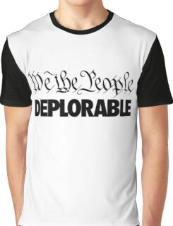 We the People - Deplorable Graphic T-Shirt