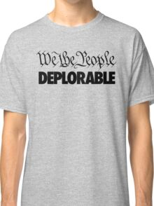 We the People - Deplorable Classic T-Shirt