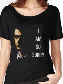 I Am So Sorry Women's Relaxed Fit T-Shirt