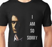 I Am So Sorry Unisex T-Shirt