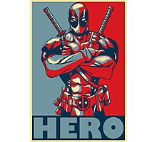 Deadpool is a Hero Photographic Print