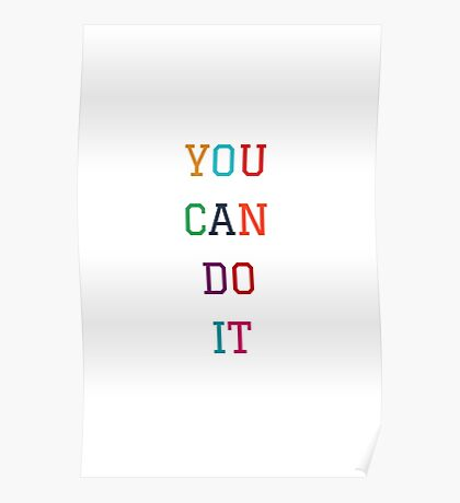 YOU CAN DO IT YES YOU CAN Poster