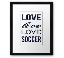 Love Soccer Sports  Framed Print
