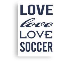 Love Soccer Sports  Canvas Print