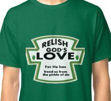 Relish God Inspirational Quote Classic T-Shirt