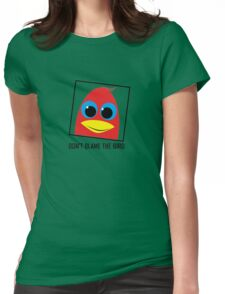 DON'T BLAME THE BIRD Womens Fitted T-Shirt