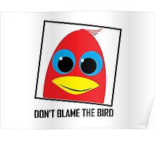 DON'T BLAME THE BIRD Poster