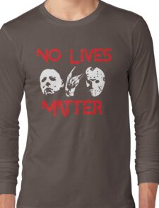 No Lives Matter Long Sleeve T-Shirt