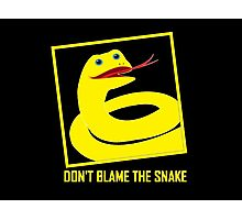 DON'T BLAME THE SNAKE Photographic Print