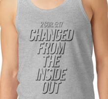 Changed from the inside out 2 Cor. 5:17 Tank Top