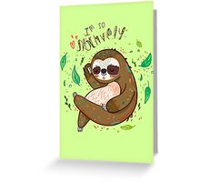 I am so slothvely Greeting Card