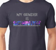 My Gender is SCIENTIST Unisex T-Shirt