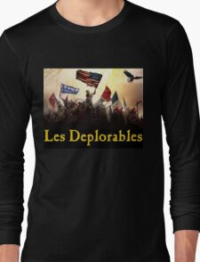 Les Deplorables Gifts For Donald Trump Supporters ! #donaldtrump #deplorables Long Sleeve T-Shirt