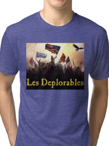 Les Deplorables Gifts For Donald Trump Supporters ! #donaldtrump #deplorables Tri-blend T-Shirt