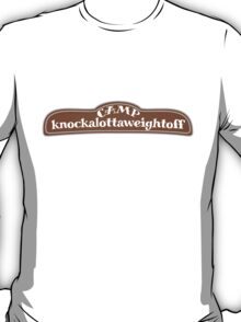 Camp knockalottaweightoff T-Shirt