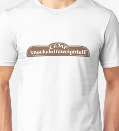 Camp knockalottaweightoff Unisex T-Shirt