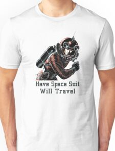 Have Space Suit Will Travel T-Shirt