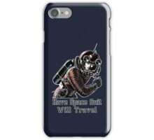 Have Space Suit Will Travel iPhone Case/Skin