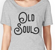 Old Soul Women's Relaxed Fit T-Shirt