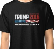DONALD TRUMP 2016 - MAKE AMERICA GREAT AGAIN  Classic T-Shirt