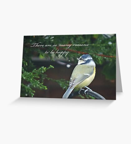 Reasons To Be Happy (Blue Tit)  Greeting Card