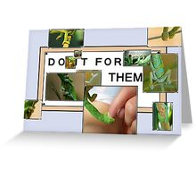 DO IT FOR THEM Greeting Card