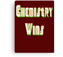 Chemistry Wins Canvas Print
