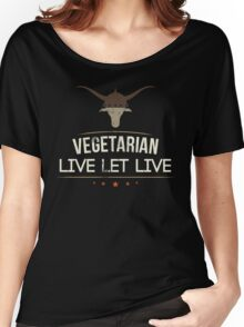 Vegetarian Live Let Live Women's Relaxed Fit T-Shirt