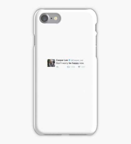 Don't Worry Be Happy Now - Caspar Lee Quote iPhone Case/Skin