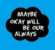 Maybe okay will be our always by mumford-and-bum