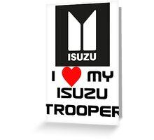 I Love My Trooper Greeting Card