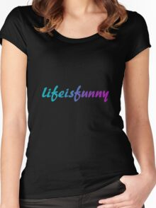 lifeisfunny - life is funny Women's Fitted Scoop T-Shirt