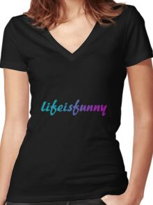 lifeisfunny - life is funny Women's Fitted V-Neck T-Shirt