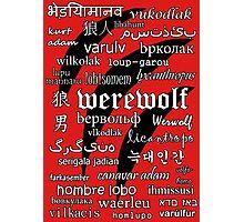Werewolf in 33 Languages Photographic Print