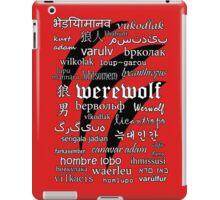 Werewolf in 33 Languages iPad Case/Skin