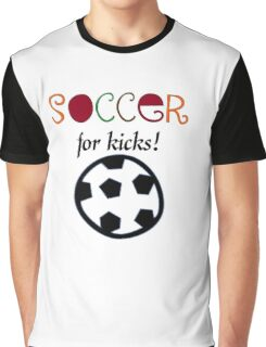 Soccer for Kicks Graphic T-Shirt