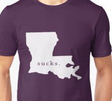 Louisiana sucks. Unisex T-Shirt