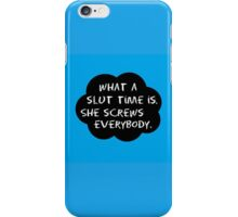 What a slut time is. iPhone Case/Skin