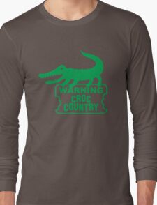 WARNING! Croc Country! with green corocdile! Long Sleeve T-Shirt