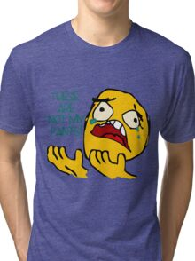 These Are Not My Pants  Tri-blend T-Shirt